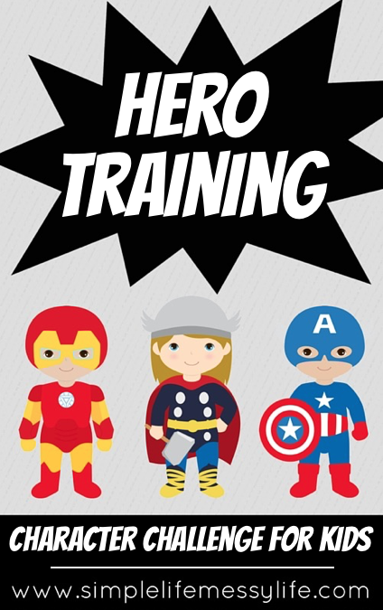 Hero Training: Kid's Character Challenge www.simplelifemessylife.com