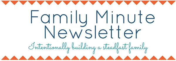 Family Minute Newsletter