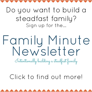 Do you want to build a steadfast family?