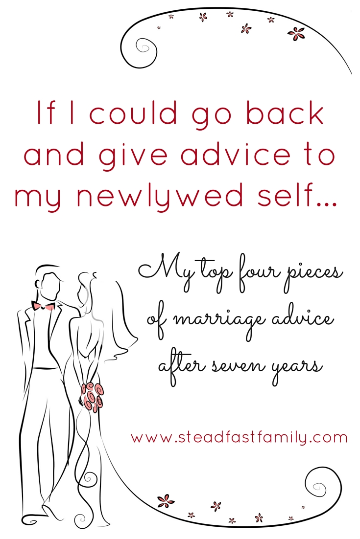 If I could go back and give advice to my newlywed self...