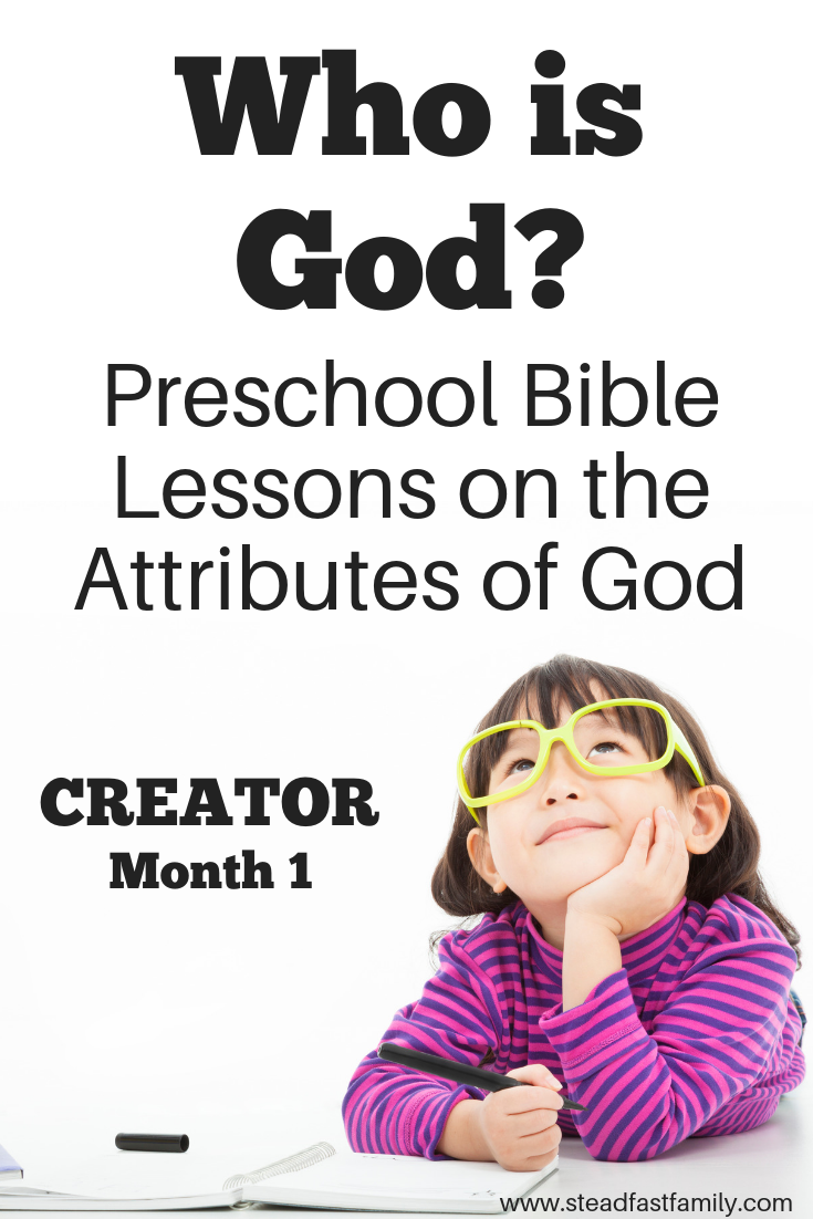 Simple preschool Bible lessons on the attributes of God. Perfect for home or school!